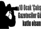 10 Ocak Çalışan Gazeteciler Günü'müz kutlu olsun