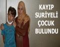Kayıp Suriyeli çocuk bulundu!