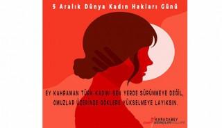 """""""5 Aralık Dünya Kadın Hakları Günü kutlu olsun"""""""