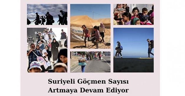 Suriyeli göçmen sayısı artmaya devam ediyor!