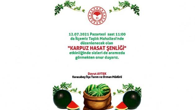Karpuz hasat şenliğine davetlisiniz
