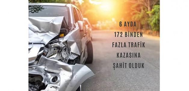 6 AYDA 172 BİNDEN FAZLA TRAFİK KAZASI!
