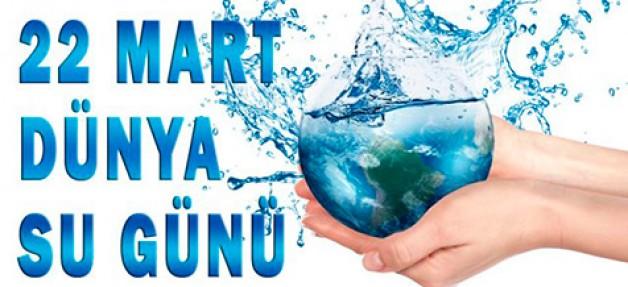 22 Mart Dünya Su Günü kutlu olsun!