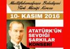 Atatürk sevdiği şarkılarla anılıyor