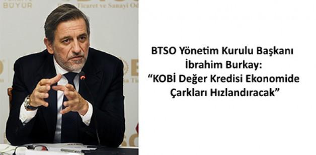 """Burkay'dan, """"KOBİ Değer Kredisi"""" açıklaması"""
