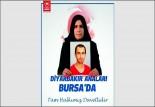 Diyarbakır Anneleri Bursa'ya geliyor!